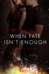 When Fate Isnt Enough-high